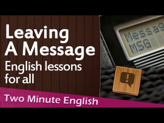 Leaving Messages in English - Business English and Telephone English Conversation
