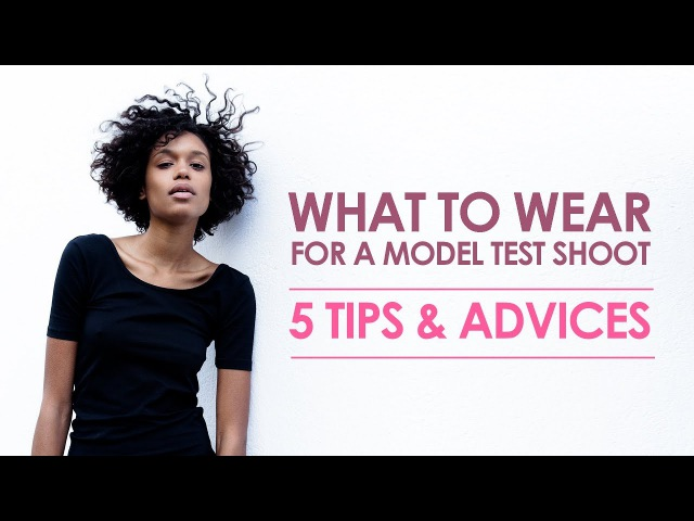 What to wear for a model test shoot 5 tips advices from fashion photographer RUS subs