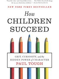 Paul Tough - How Children Succeed