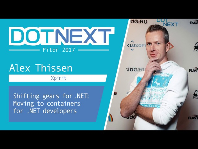 Alex Thissen — Shifting gears for .NET Moving to containers for .NET developers