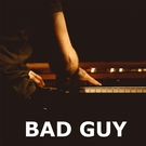 Обложка bad guy - bad guy, wish you were gay, come out and play