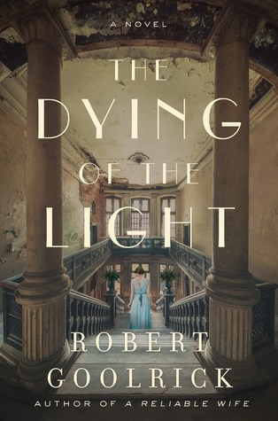 The Dying of the Light - Robert Goolrick