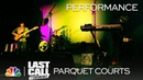 Parquet Courts Tenderness Last Call with Carson Daly Musical Performance