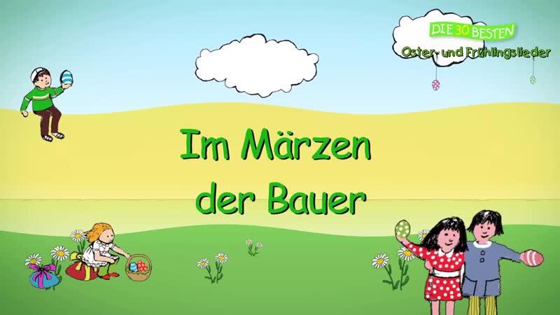 Im Märzen der Bauer Die besten Oster und Frühlingslieder Kinderlieder