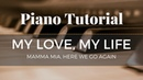 My Love, My Life - Mamma Mia! Here We Go Again - Advanced Piano Tutorial