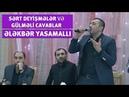 Ələkbər Yasamal Sərt deyişmələr və gülməli cavablar