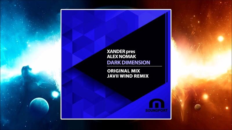 Xander Pres Alex Nomak Dark Dimension Incl Javii Wind Remix