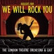 London Theatre Orchestra, Cast - We Will Rock You