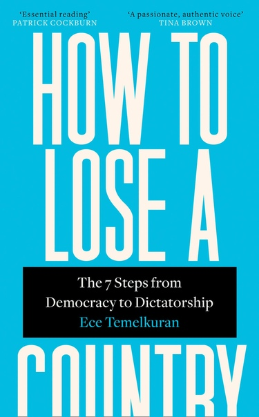 How to Lose a Country The 7 Steps from Democracy to Dictatorship