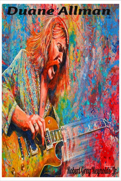 Duane Allman by Robert Grey Reynolds, Jr