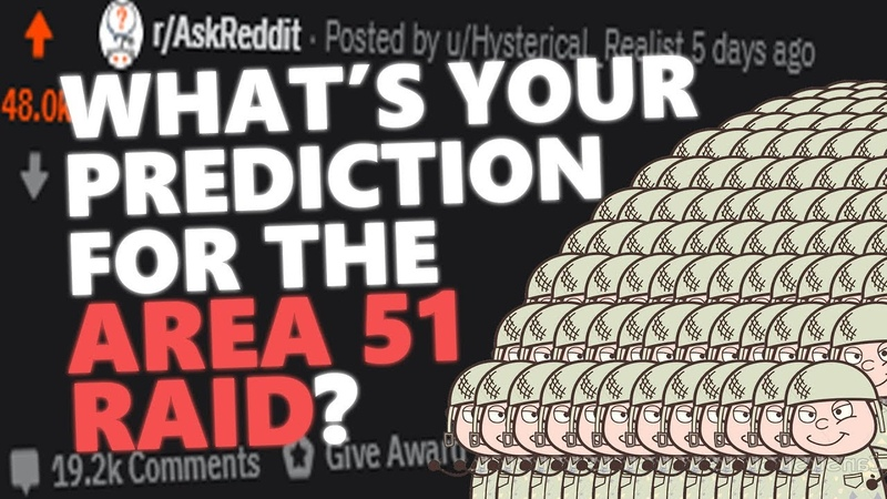 What's Your Prediction For The Area 51 Raid Reddit Stories 22
