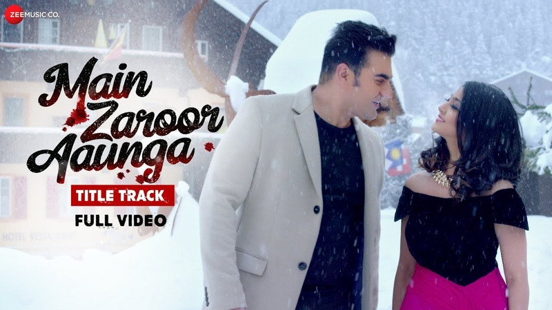 Main Zaroor Aaunga Title Track Full Video Arbaaz Khan Aindrita Ray Mohammed Irfan