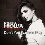 Nyusha - Don't You Wanna Stay