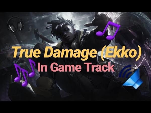 TRUE DAMAGE EKKO - IN GAME MUSIC (League of Legends)