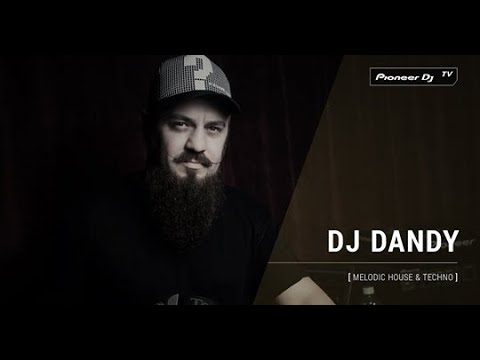 DJ DANDY - Live @ Pioneer DJ TV Moscow [melodic house techno]