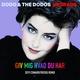 Dodo & The Dodos - Giv Mig Hvad Du har