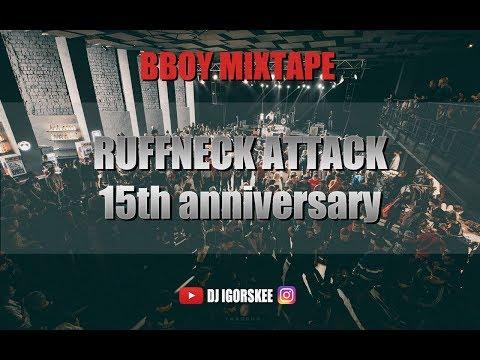 BBOY MIXTAPE - Ruffneck attack 15th anniversary