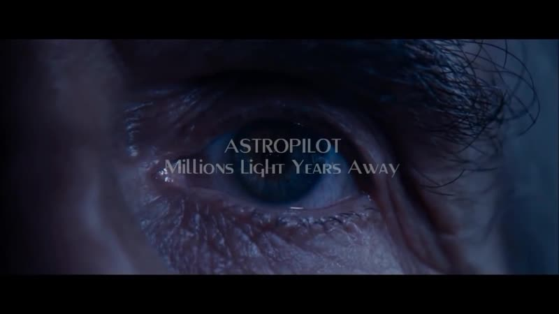 Astropilot - Millions Light Years Away (Story 01) [Remastered 2019]mla