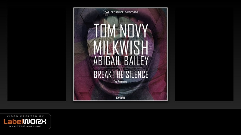 Tom Novy Milkwish Abigail Bailey Break The Silence DJ Marika Tripwerk Ranno Vollman Remix