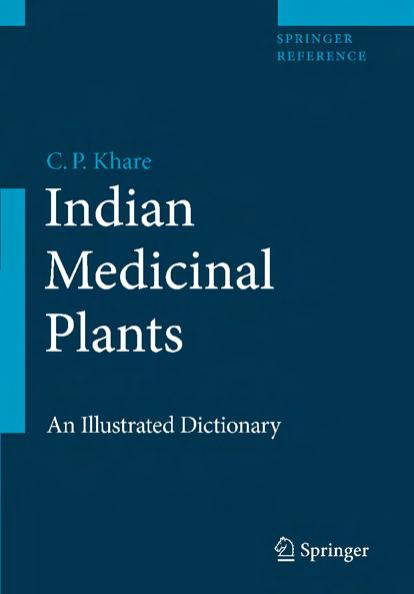 Indian Medicinal Plants An Illustrated Dictionary by C