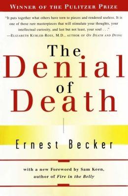 Ernest Becker] The Denial of Death
