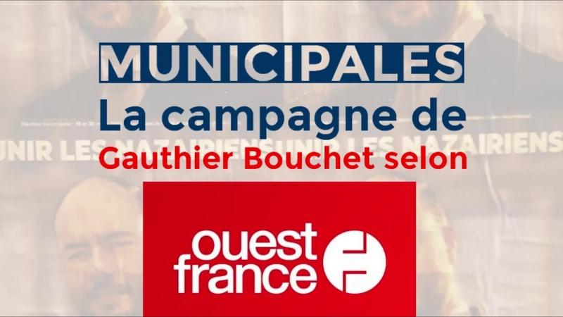 Ouest France La campagne municipale de Gauthier Bouchet 07 02 20