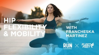 Hip Flexibility and Mobility with Francheska Martinez