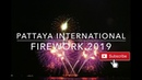 Pattaya International Firework 2019
