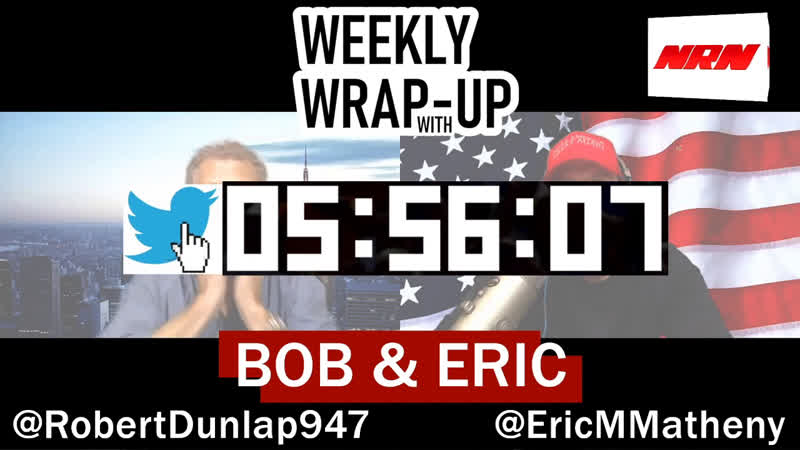 Weekly Wrap Up With Bob Eric Saturday Show 10 12 2019