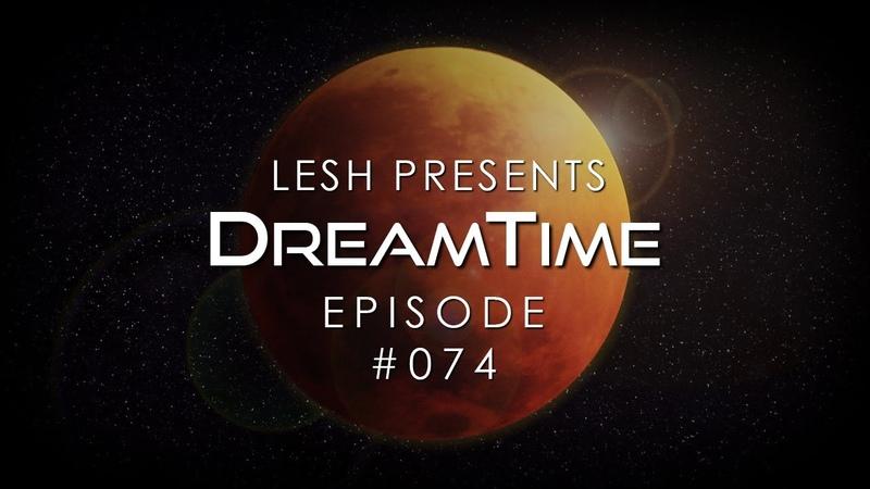 ♫ Lesh DreamTime 75 Melodic Progressive Mix