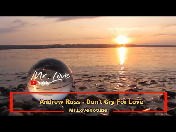 Andrew Ross - Don't Cry For Love