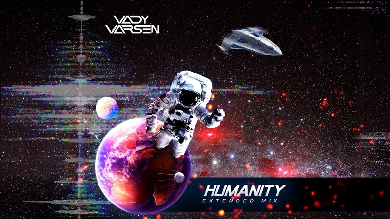 Vady Varsen Humanity Extended mix
