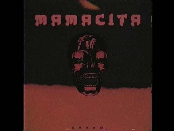 SAEED Mamacita