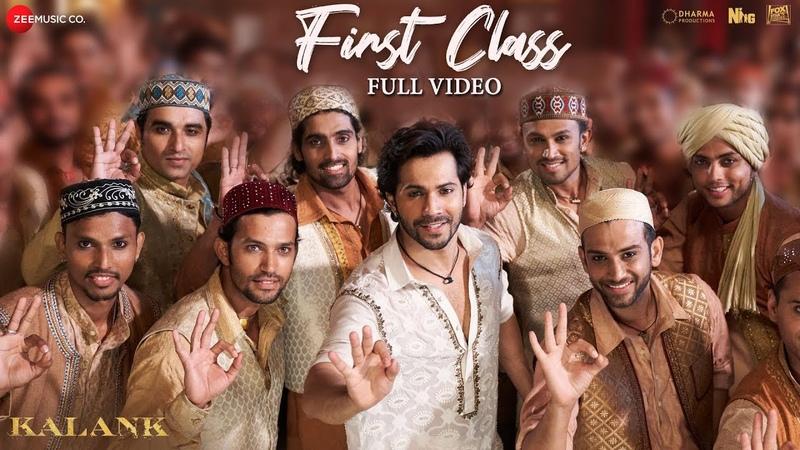 First Class Full Video Kalank Varun Dhawan Alia Bhatt Kiara Arijit Singh Pritam Amitabh