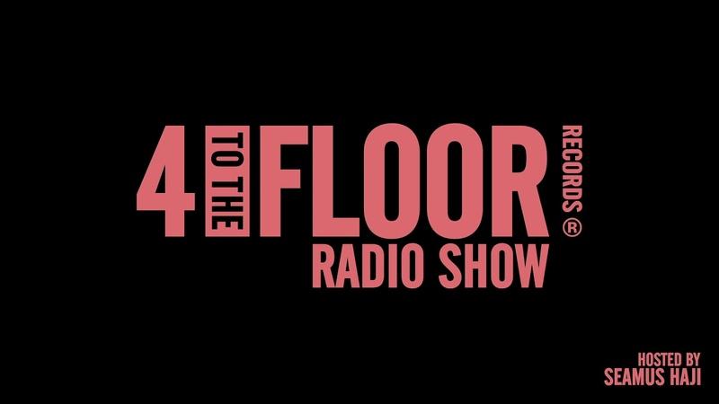 4 To The Floor Radio Show Ep 2 presented by Seamus Haji