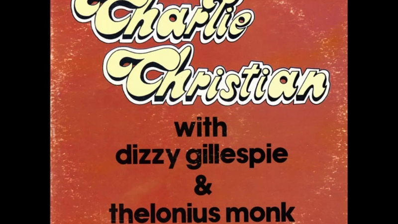 Charlie Christian With Dizzy Gillespie Thelonius Monk Live At Minton´s Playhouse 1941