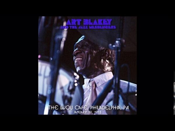 Art Blakey The Jazz Messengers 1978 01 19 Bijou Cafe Philadelphia PA Early Set