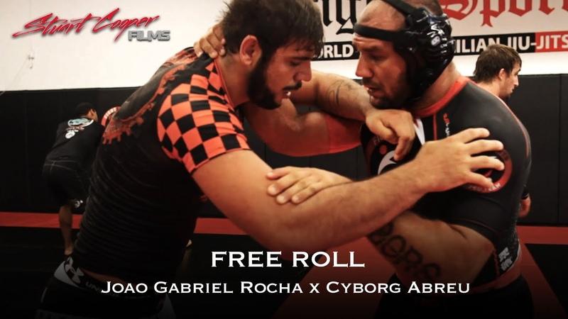 FREE ROLL Cyborg Abreu X Joao Gabriel Rocha