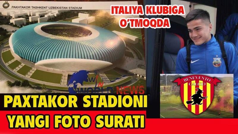 PAXTAKOR STADIONI YANGI FOTO SURATI l JASUR JALOLIDDINOV ITALIYA KLUBIGA O'TMOQDA