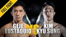 ONE Geje Eustaquio vs Kim Kyu Sung May 2019 FULL FIGHT