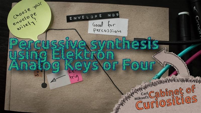 Percussive Synthesis using Elektron Analog Keys or Four