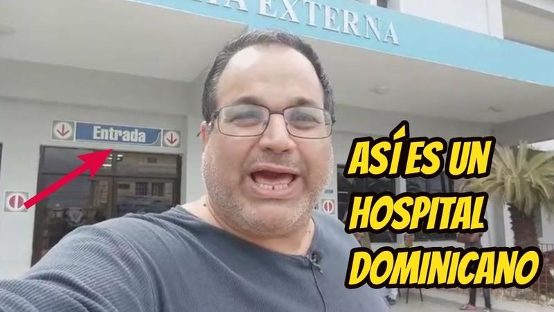 Tuve que ir al hospital en Santo Domingo Aquí cuento mi historia
