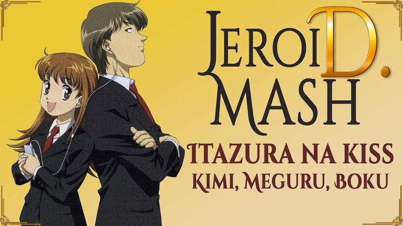 Itazura Na Kiss OP Kimi Meguru Boku rus cover by Jeroi D Mash