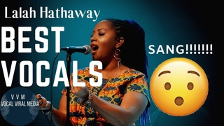 Lalah Hathaway: Best Vocals ( POLYPHONIC OVERTONES, SCATS, RUNS & RIFFS, VOCAl RANGE)