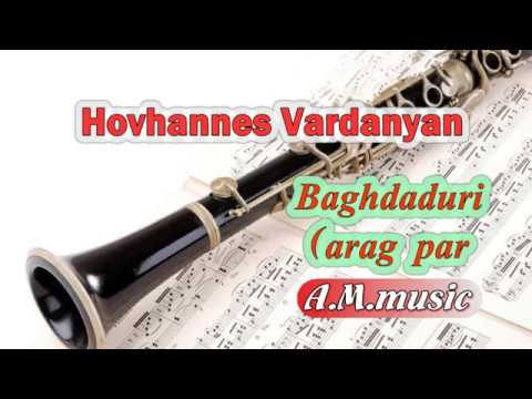 Baghdaduri Hovhannes Vardanyan arag par klarnet Հովհաննես Վարդանյան Բաղդադուրի 1