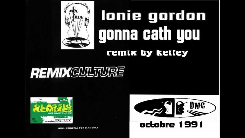 LONIE GORDON gona cath you remix DMC