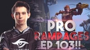 Pro Rampages - Ep. 104 [Dota 2]