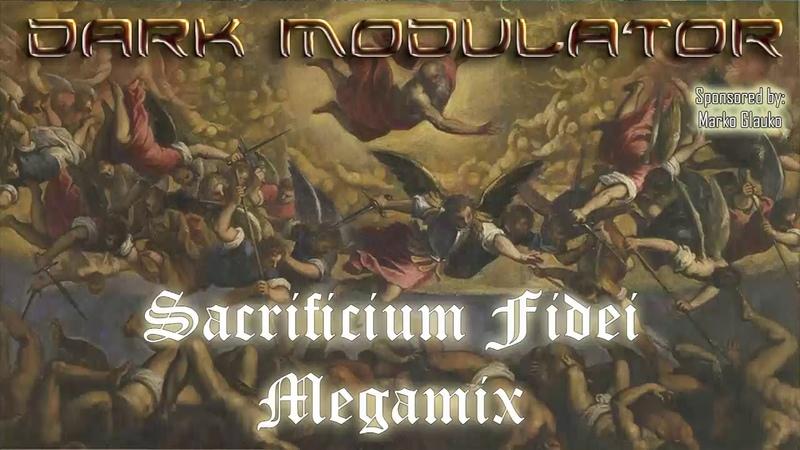 Sacrificium Fidei Megamix industrial/ebm and more From DJ DARK MODULATOR