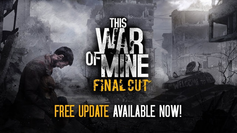 This War of Mine Final Cut | Free Update Official Trailer