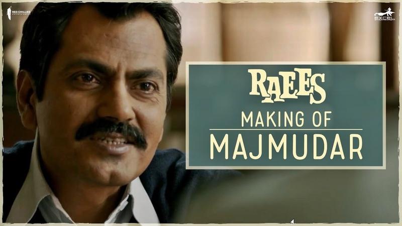 Raees Making Of The Character Majmudar Nawazuddin Siddiqui Shah Rukh Khan